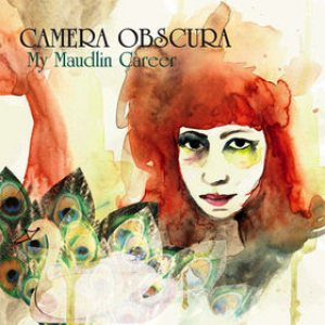 Camera Obscura - My Maudlin Career cover art