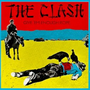 The Clash - Give 'Em Enough Rope cover art