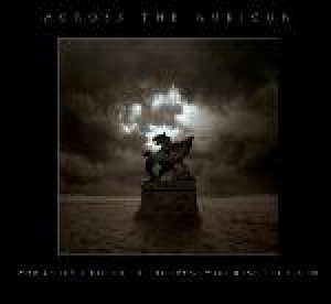 Across The Rubicon - Who Doesn't Listen To The Song, Will Hear The Storm cover art