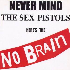 No Brain - Never Mind The Sex Pistols Here's The No Brain cover art
