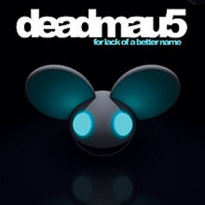 Deadmau5 - For Lack of a Better Name cover art