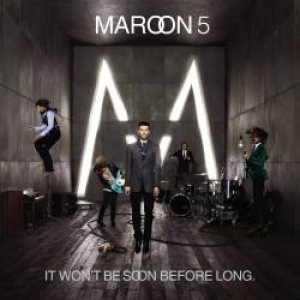 Maroon 5 - It Won't Be Soon Before Long cover art