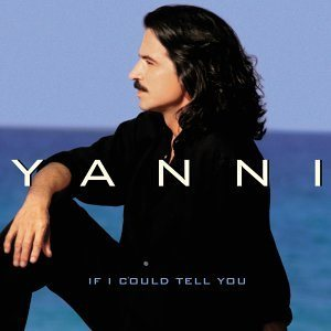 Yanni - If I Could Tell You cover art
