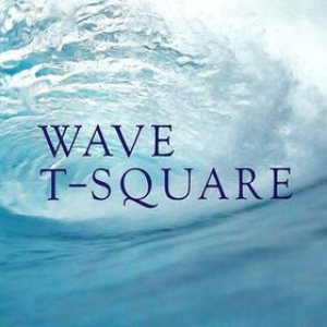 T-Square - Wave cover art