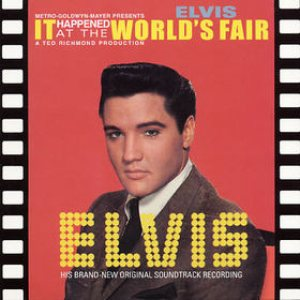 Elvis Presley - It Happened at the World's Fair cover art