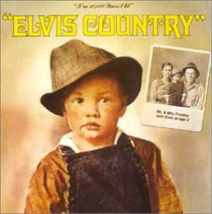 Elvis Presley - Elvis Country (I'm 10,000 Years Old) cover art