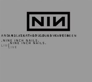 Nine Inch Nails - And All That Could Have Been cover art