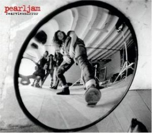 Pearl Jam - Rearviewmirror: Greatest Hits 1991-2003 cover art