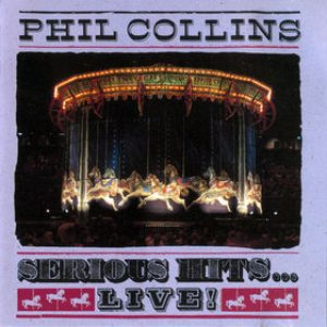 Phil Collins - Serious Hits... Live! cover art