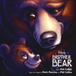Phil Collins / Mark Mancina - Brother Bear cover art