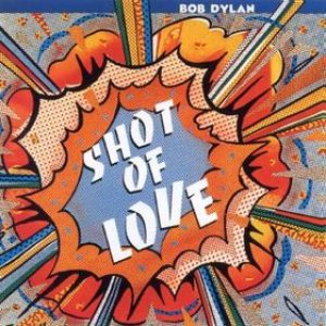 Bob Dylan - Shot of Love cover art