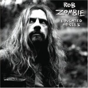 Rob Zombie - Educated Horses cover art