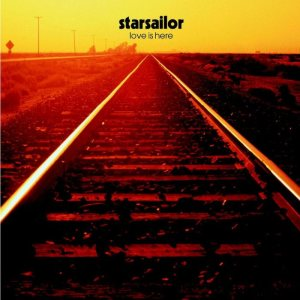 Starsailor - Love Is Here cover art