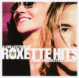 Roxette - A Collection of Roxette Hits: Their 20 Greatest Songs cover art