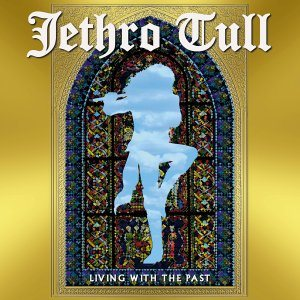 Jethro Tull - Living With the Past cover art