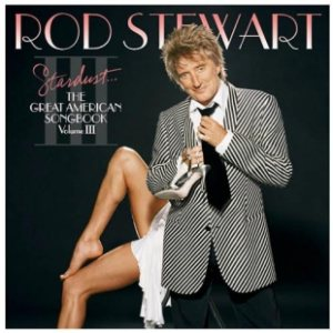 Rod Stewart - Stardust... the Great American Songbook, Volume III cover art