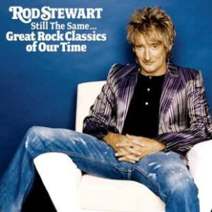 Rod Stewart - Still the Same... Great Rock Classics of Our Time cover art