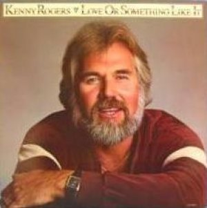 Kenny Rogers - Love or Something Like It cover art