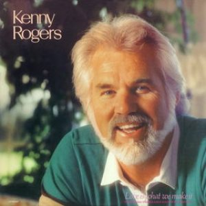 Kenny Rogers - Love Is What We Make It cover art