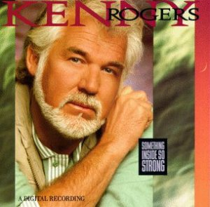 Kenny Rogers - Something Inside So Strong cover art