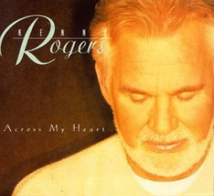 Kenny Rogers - Across My Heart cover art