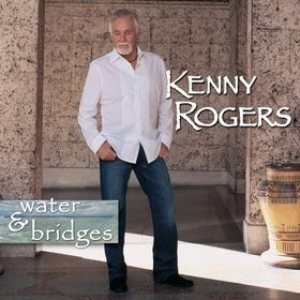 Kenny Rogers - Water & Bridges cover art