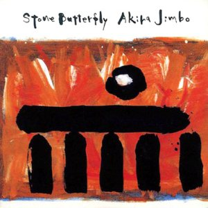 Akira Jimbo (神保彰) - Stone Butterfly cover art