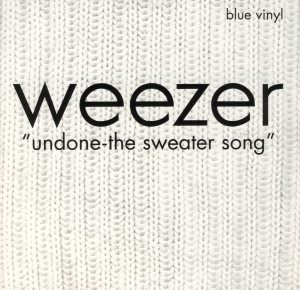 Weezer - Undone – the Sweater Song cover art