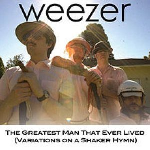 Weezer - The Greatest Man That Ever Lived (Variations on a Shaker Hymn) cover art