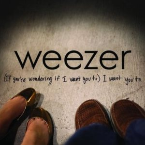Weezer - (If You're Wondering If I Want You To) I Want You To cover art