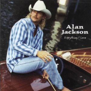 Alan Jackson - Everything I Love cover art