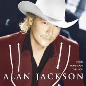 Alan Jackson - When Somebody Loves You cover art