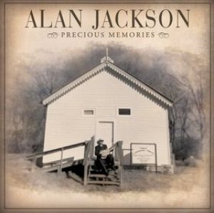 Alan Jackson - Precious Memories cover art