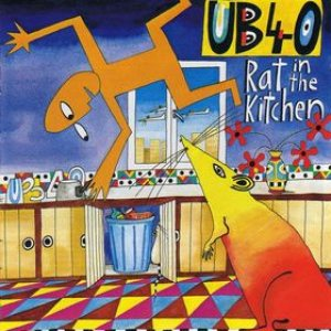 UB40 - Rat in the Kitchen cover art