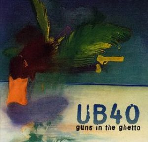 UB40 - Guns in the Ghetto cover art