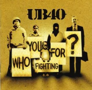 UB40 - Who You Fighting For? cover art