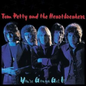 Tom Petty and the Heartbreakers - You're Gonna Get It! cover art