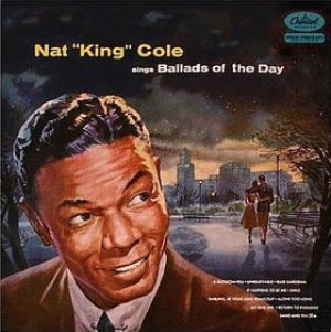 Nat King Cole - Ballads of the Day cover art
