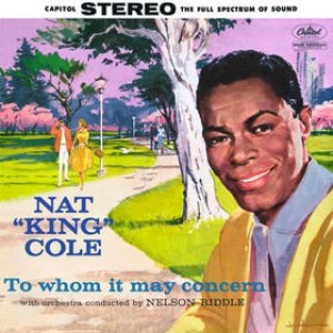 Nat King Cole - To Whom It May Concern cover art