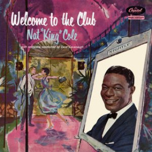 Nat King Cole - Welcome to the Club cover art