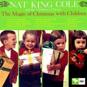 Nat King Cole - The Magic of Christmas With Children cover art