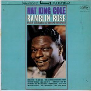 Nat King Cole - Ramblin' Rose cover art