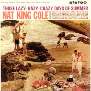 Nat King Cole - Those Lazy-Hazy-Crazy Days of Summer cover art
