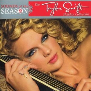 Taylor Swift - Sounds of the Season: the Taylor Swift Holiday Collection cover art