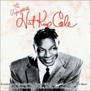 Nat King Cole - The Unforgettable Nat King Cole cover art