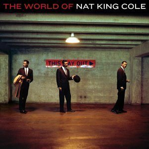 Nat King Cole - The World of Nat King Cole cover art