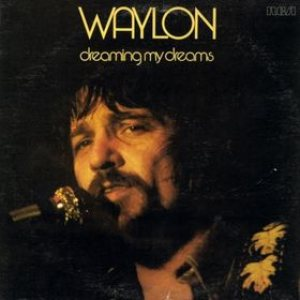 Waylon Jennings - Dreaming My Dreams cover art