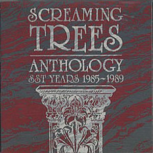 Screaming Trees - Anthology: SST Years 1985–1989 cover art
