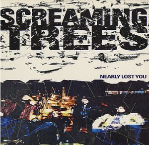 Screaming Trees - Nearly Lost You cover art