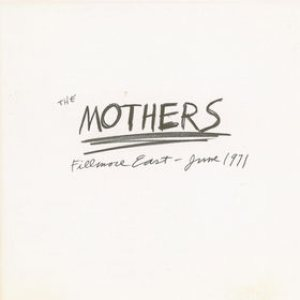 The Mothers - Fillmore East - June 1971 cover art